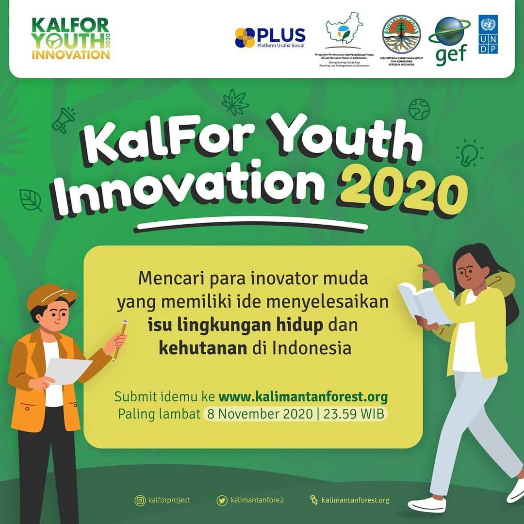 [ KALFOR YOUTH INNOVATION 2020 ]  Kamu pegiat lingkungan muda dan punya banyak ide? KalFor Youth Innovation 2020 jelas b...