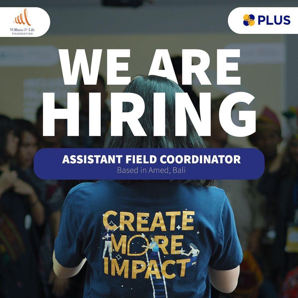 PLUS IS HIRING! Kami sedang mencari Assistant Field Coordinator yang memiliki pengalaman dalam pengembangan komunitas un...