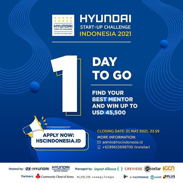 ONE DAY TO CLOSING DAY! Prepare yourself for Hyundai Start-up Challenge 2021!  Closing date: 21 May 2021 23.59 (Jakarta ...
