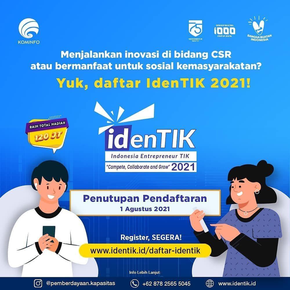 Kembangkan bisnis dan sebar kebermanfaatan melalui IdenTIK 2021!  Indonesia Entrepreneur TIK (IdenTIK) merupakan kompeti...